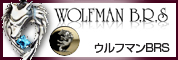WOLFMAN B.R.S ウルフマンBRS